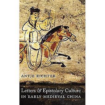 Brev och brev kultur i tidig medeltida Kina