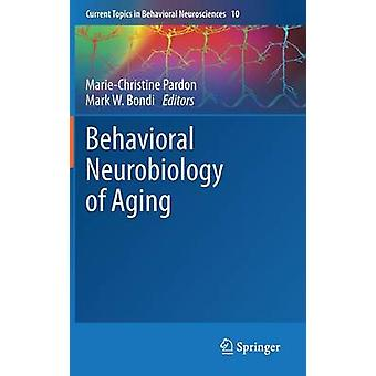 Behavioral Neurobiology of Aging by Pardon & MarieChristine