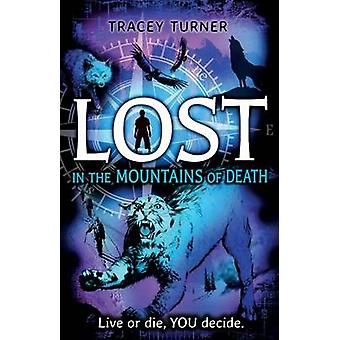 Lost... in the Mountains of Death by Tracey Turner