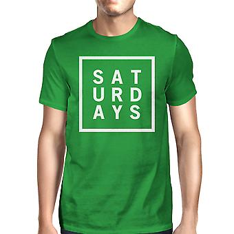 Saturdays Mans Kelly Green Tee Cute Short Sleeve Tee Funny Shirt