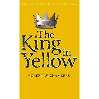 The King in Yellow (Tales of Mystery & The Supernatural) (Paperback) by Chambers Robert W.