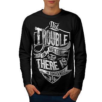 Trouble de la vie réelle hommes noirLong Sleeve T-shirt | Wellcoda