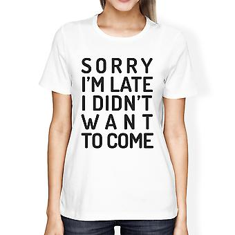 Sorry Im Late Womens White Funny Saying Graphic Tee For School Gift