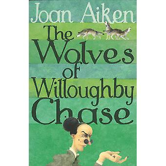 The Wolves of Willoughby Chase by Joan Aiken - 9780099456636 Book