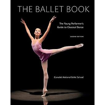Ballet Book - The Young Performer's Guide to Classical Dance by Ballet