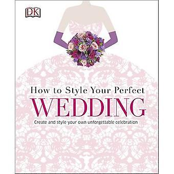 Come stile il vostro matrimonio perfetto di DK - 9780241184813 libro