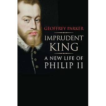 ليس من الحكمة الملك-حياة جديدة من فيليب الثاني جيفري باركر--97803002