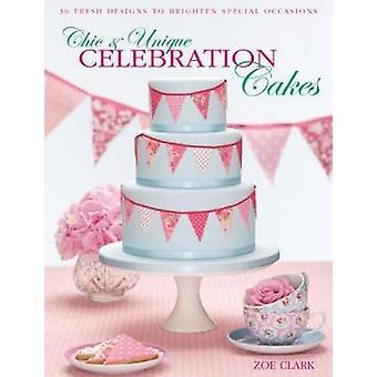 Chic & Unique Celebration Cakes - 30 Fresh Designs to Brighten Special