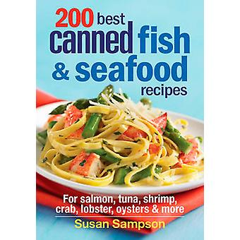 200 Best Canned Fish & Seafood Recipes - For Salmon - Tuna - Shrimp -
