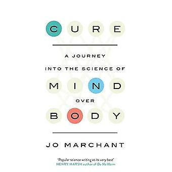 Cure - A Journey into the Science of Mind Over Body by Jo Marchant - 9