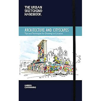The Urban Sketching Handbook - Architecture and Cityscapes - Tips and T