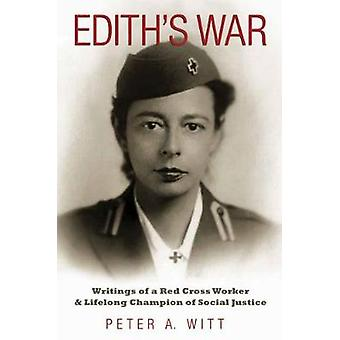 Edith's War - Writings of a Red Cross Worker and Lifelong Champion of