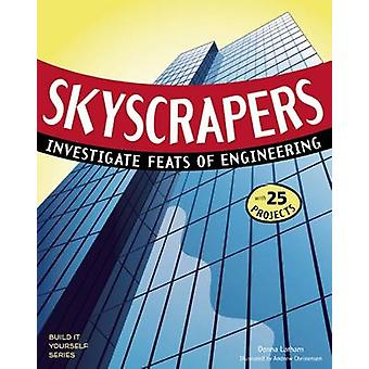 Skyscrapers - Investigate Feats of Engineering with 25 Projects by Don