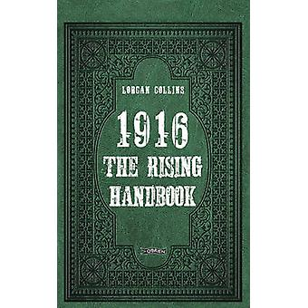 1916 - The Rising Handbook by Lorcan Collins - 9781847175991 Book