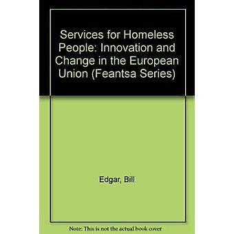 Services for Homeless People - Innovation and Change in the European U