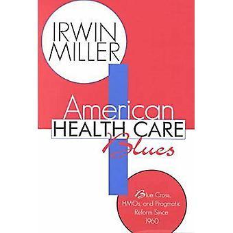 American Health Care Blues - Blue Cross - HMO - et de la réforme pragmatique