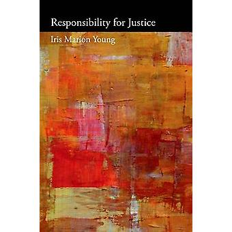 Responsibility for Justice by Iris Marion Young - Martha C. Nussbaum