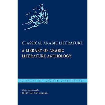 Classical Arabic Literature - A Library of Arabic Literature Anthology