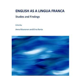 English as a Lingua Franca - Studies and Findings (1st Unabridged) by