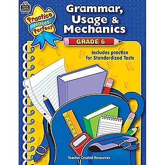 Grammar, Usage & Mechanics Grade 6 (Practice Makes Perfect (Teacher Created Materials))