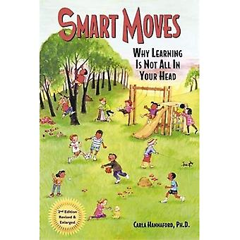 Smart Moves: Why Learning Is Not All in Your Head