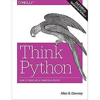 Ajattele Python: Miten ajattelemaan tietojenkäsittelytieteessä