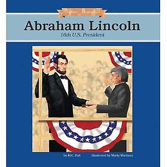 Abraham Lincoln: 16th U.S. President (Beginner Biographies)