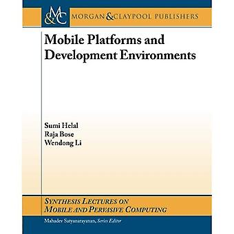 Mobile Platforms and Development Environments (Synthesis Lectures on Mobile and Pervasive Computing)