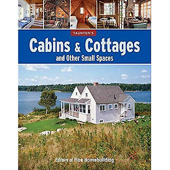 Cabins & Cottages and Other Small Spaces (Fine Homebuilding)