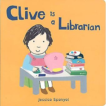 Clive is a Librarian (Clive's Jobs) [Board book]