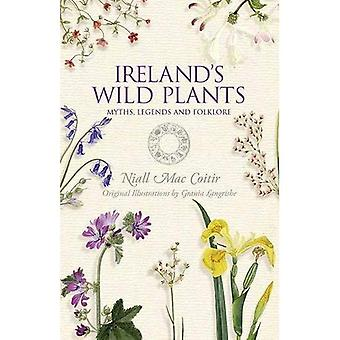 Ireland's Wild Plants: Myths, Legends & Folklore
