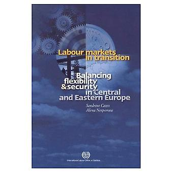 Labour Markets in Transition: Balancing Flexibility and Security in Central and Eastern Europe