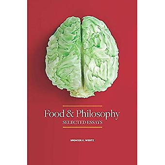 Food and Philosophy: Selected Essays