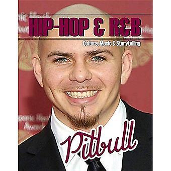Pitbull (Hip-Hop & R&b: Culture, Music & Storytelling)