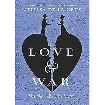 Love & War: An Alex & Eliza Story (Alex and Eliza)