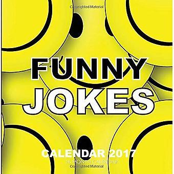Funny Jokes Calendar 2017: 16 Month Calendar