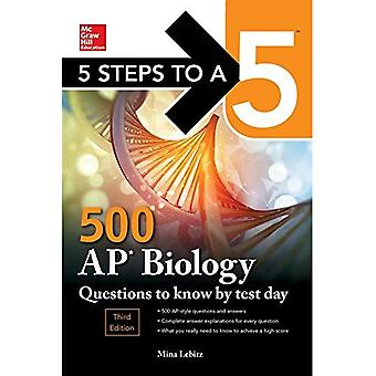 5 Steps to a 5 500 AP Biology Questions to Know by Test Day, Third Edition