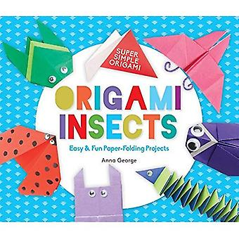 Origami Insects: Easy & Fun Paper-Folding Projects (Super Simple Origami)