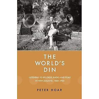 The World's Din: Listening to records, radio and films in New Zealand 1880-1940