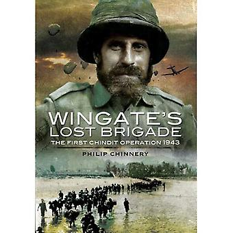 Wingate's Lost Brigade: The First Chindit Operations 1943