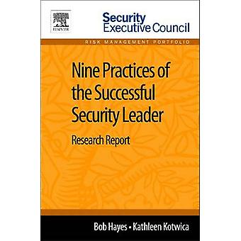Nine Practices of the Successful Security Leader Research Report by Hayes & Bob