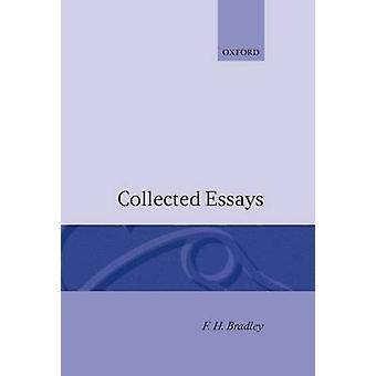 Collected Essays by Bradley & F. H.