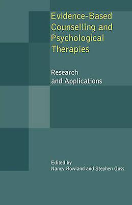 EvidenceBased Counselling and Psychological Therapies Research and Applications by Rowland & Nancy