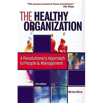 The Healthy Organization by Dive & Brian