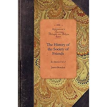 The History of the Society of Friends by James Bowden