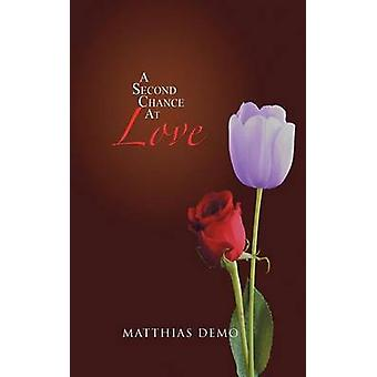 A Second Chance At Love by Demo & Matthias