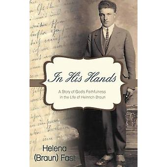 In His Hands by Braun Fast & Helena