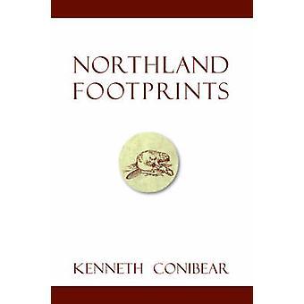 Northland Footprints by Conibear & Kenneth