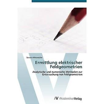 Ermittlung Elektrischer Feldgeometrien par Wiesmuller Severin