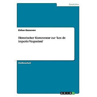 Historischer Kommentar zur Lex de imperio Vespasiani by Gassanow & Elchan